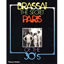 The Secret Paris of the 30s by Brassai (2001-03-05)
