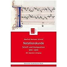 Notationskunde: Schrift und Komposition 900 – 1900 (Bärenreiter Studienbücher Musik)