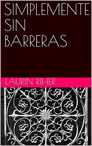 SIMPLEMENTE SIN BARRERAS por Laurin Riher
