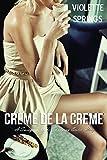 Crème De La Crème (MMFF Swinging, Wife Swap Erotica)