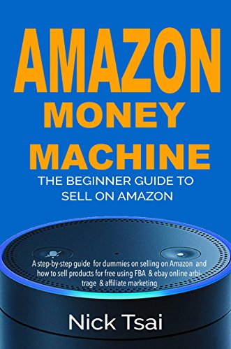 amazon-money-machine-the-beginner-guide-to-sell-on-amazon-a-step-by-step-guide-for-dummies-on-sellin