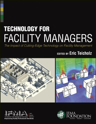 Technology for Facility Managers: The Impact of Cutting-Edge Technology on Facility Management (English Edition) par IFMA