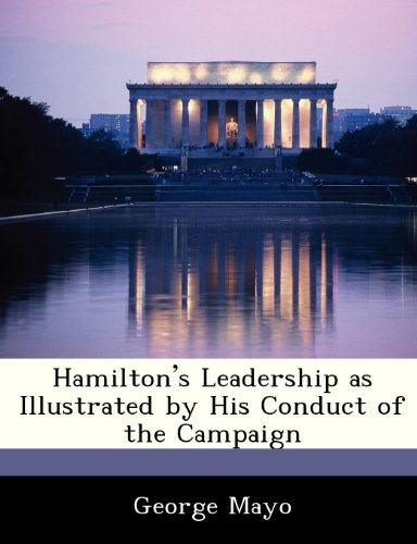 Hamilton's Leadership as Illustrated by His Conduct of the Campaign
