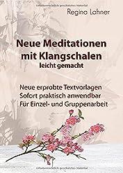 Neue Meditationen mit Klangschalen: leicht gemacht