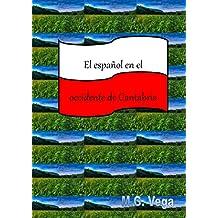 El español en el occidente de Cantabria (Spanish Edition)