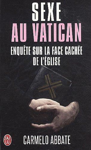 Sexe au Vatican : Enquête sur la face cachée de l'Eglise par Carmelo Abbate