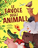 Le favole degli animali. Ediz. illustrata