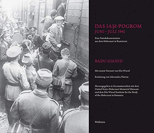 Das Iaşi-Pogrom, Juni–Juli 1941: Ein Fotodokumentation aus dem Holocaust in Rumänien