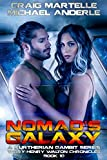 Nomad's Galaxy: A Kurtherian Gambit Series (Terry Henry Walton Chronicles Book 10)
