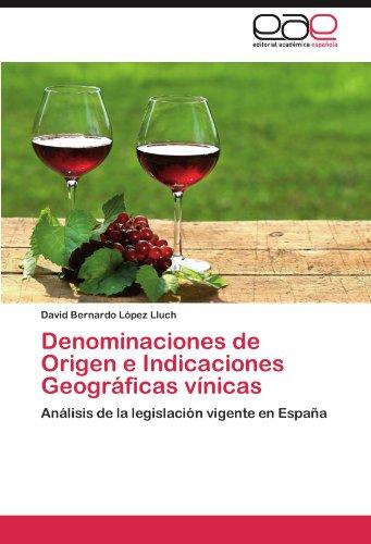 Denominaciones de Origen E Indicaciones Geograficas Vinicas por David Bernardo L. Pez Lluch