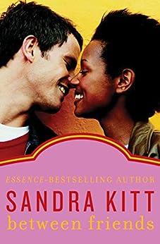 Between Friends (English Edition) par [Kitt, Sandra]