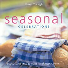 Seasonal Celebrations: Inspirational Ideas to Mark the Changing Seasons