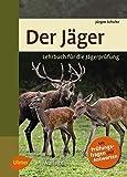 Der Jäger: Lehrbuch für die Jägerprüfung