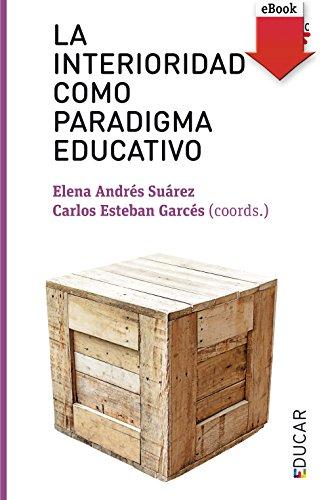 La interioridad como paradigma educativo (eBook-ePub) (Educar nº 118) por Varios Autores