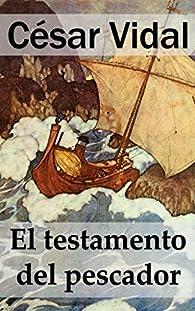 El testamento del pescador par César Vidal