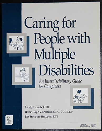 Caring for People With Multiple Disabilities: An Interdisciplinary Guide for Caregivers PDF Books