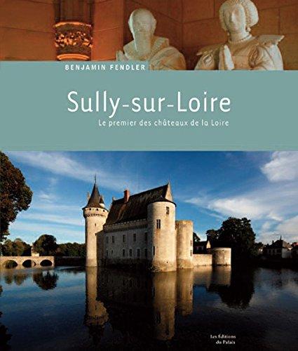 SULLY SUR LOIRE, LE PREMIER DES CHATEAUX DE LA LOIRE
