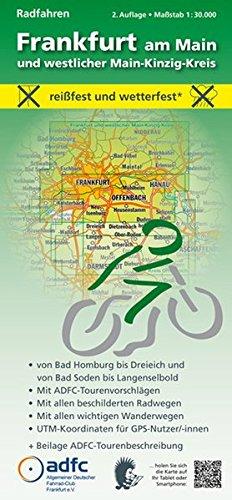 Radfahren - Frankfurt am Main und westlicher Main-Kinzig-Kreis: Maßstab 1:30.000 - reißfest und wetterfest - Von Bad Homburg bis Dreieich und von Bad ... mit ADFC-Tourenvorschlägen)