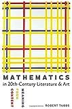 Mathematics in Twentieth-Century Literature and Art: Content, Form, Meaning