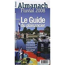 Le Guide du plaisancier : Almanach fluvial