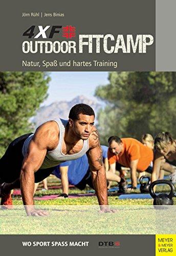 4XF Outdoor FitCamp: Natur, Spaß und hartes Training (Wo Sport Spaß Macht) (Spa-geländer)