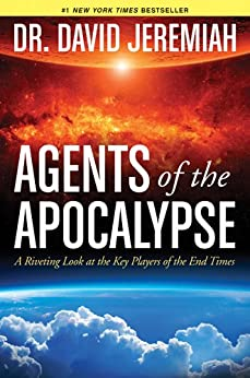 Agents of the Apocalypse: A Riveting Look at the Key Players of the End Times (English Edition) par [Jeremiah, David]