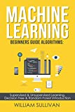 Machine Learning For Beginners Guide Algorithms: Supervised & Unsupervsied Learning. Decision Tree & Random Forest Introduction (Artificial Intelligence Book 1)