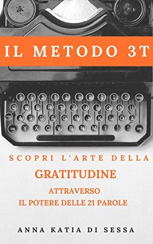 il-metodo-3t-scopri-larte-della-gratitudine-attraverso-il-potere-delle-21-parole