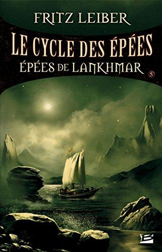 Épées de Lankhmar: Lankhmar - Le Cycle des Épées, T5