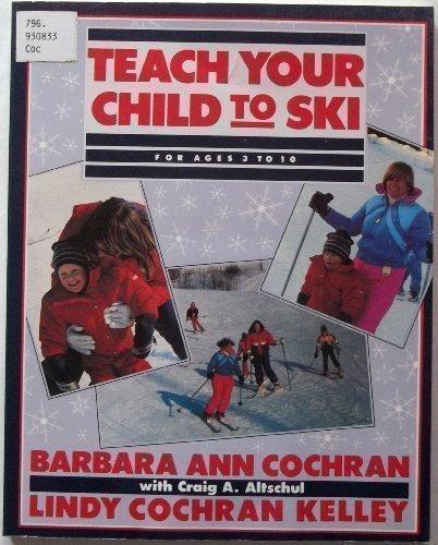 Teach Your Child to Ski por Barbara Ann Cochran