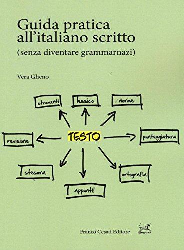 Guida pratica all'italiano scritto (senza diventare grammarnazi) (Pillole. Linguistica) por Vera Gheno
