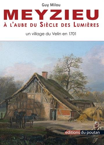 Meyzieu à l'aube du siècle des Lumières : Un village du Velin en 1701