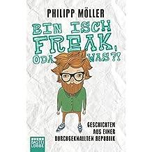 Bin isch Freak, oda was?!: Geschichten aus einer durchgeknallten Republik (Allgemeine Reihe. Bastei Lübbe Taschenbücher)
