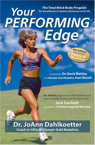 Your Performing Edge: The Total Mind-Body Program for Excellence in Sports, Business and Life por Joann Dahlkoetter