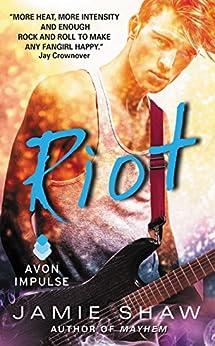 Riot: Mayhem Series #2 by [Shaw, Jamie]