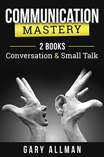 Communication: Communication Mastery Bundle - 2 Books: Conversation & Small Talk (English Edition) Communications Bundle