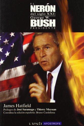 Neron Del Siglo Xxi, El - George W Bush, Presidente