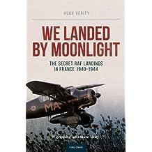 We Landed by Moonlight: Secret Raf Landings in France 1940-1944 (Soft Cover)