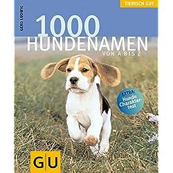 1000 Hundenamen von A bis Z . Tierisch gut (GU Tierisch gut)