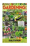 Gardening: The Complete Guide to Mini Farming: The Complete Guide to Mini Farming (Square Foot Gardening, Small Spac