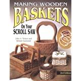 Making Wooden Baskets on Your Scroll Saw 2nd Edition by John Nelson (2004-05-01)