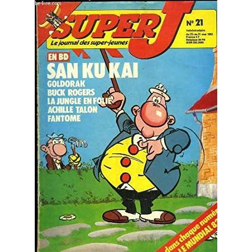Super J, les journal des super-jeunes N°21 : San Ku Kai, Goldorak, Buck Rogers, La Jungle en folie, Achille Tallon, Fantôme - La télépathie ou transmission de pensée ...