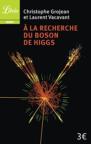 A la recherche du Boson de Higgs par Christophe Grojean