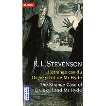 L'étrange cas du Dr Jekyll et de Mr Hyde : Edition bilingue anglais-français