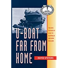 U-Boat Far From Home: The Epic Voyage of the U-862 to Australia and New Zealand