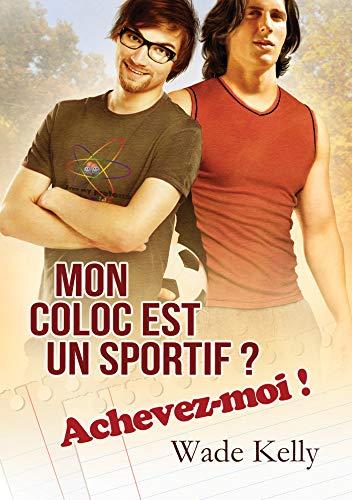 Mon coloc est un sportif ? Achevez-moi ! (JOCK t. 1) par  Dreamspinner Press