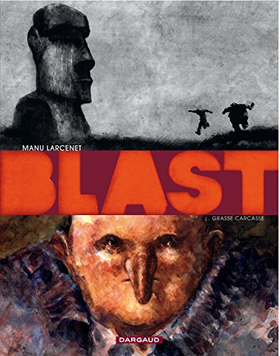 Blast (1) : Grasse carcasse