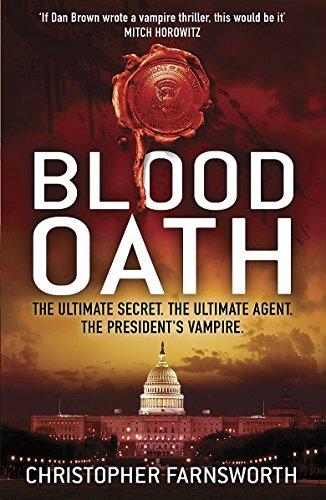 Blood Oath: The President's Vampire 1