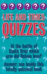 Life and Times Quizzes (Categorically Quizzes Book 10)
