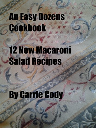 An Easy Dozens Cookbook 12 New Macaroni Salads (English Edition)